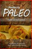 Perfectly Paleo - Breakfast and Dessert Cookbook, Perfectly Perfectly Paleo, 1500283541