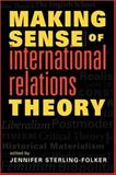 Making Sense of International Relations Theory 9781588263544