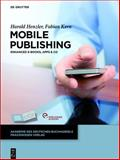 Mobile und Tablet Publishing - Enhanced e-Books, Apps und Co, Henzler, Harald and Kern, Fabian, 311030354X