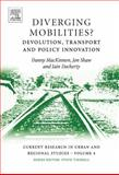 Diverging Mobilities? : Devolution, Transport and Policy Innovation, Danny MacKinnon, Jon Shaw, Iain Docherty, 0080453546
