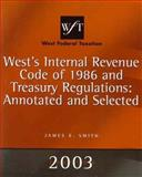 West Federal Taxation 2003 : Internal Revenue Code of 1986 and Treasury Regulations, Smith, James E., 0324153546