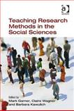 Teaching Research Methods in the Social Sciences, Mark Garner, Claire Wagner, Barbara Kawulich, 0754673545