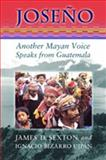 Joseño : Another Mayan Voice Speaks from Guatemala, Ujpan, Ignacio Bizarro, 0826323545