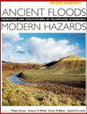 Ancient Floods, Modern Hazards : Principles and Applications of Paleoflood Hydrology, House, P. Kyle, 0875903541