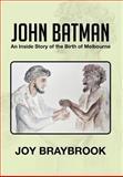 John Batman, Joy Braybrook, 1479733547