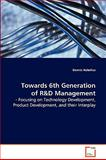 Towards 6th Generation of R and D Management, Dennis Nobelius, 3639083547