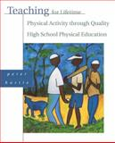 Teaching for Lifetime Physical Activity Through Quality High School Physical Education, Hastie, Peter A., 0205343546