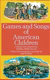 Games and Songs of American Children, William Wells Newell, 0486203549