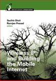 Wireless IP and Building the Mobile Internet, , 158053354X