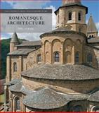 Romanesque Architecture : The First Style of the European Age, Fernie, Eric, 0300203543