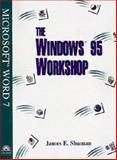 The Windows 95 Workshop : Microsoft Word 7, Shuman, James E., 076004354X