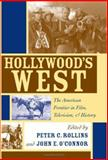 Hollywood's West : The American Frontier in Film, Television, and History, , 0813123542