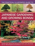 The Practical Illustrated Guide to Japanese Gardening and Growing Bonsai, Charles Chesshire and Ken Norman, 0857233548