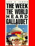 The Week the World Heard Gallaudet, Gannon, Jack R., 0930323548
