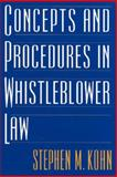 Concepts and Procedures in Whistleblower Law, Stephen M. Kohn, 156720354X