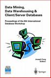 Data Mining, Data Warehousing and Client-Server Databases : Proceedings of the 8th International Hong Kong Computer Society Database Workshop, , 9813083549