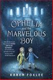 Ophelia and the Marvelous Boy, Karen Foxlee, 0385753543