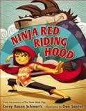 Ninja Red Riding Hood, Corey Rosen Schwartz, 0399163549