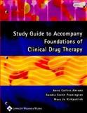 Study Guide to Accompany Foundations of Clinical Drug Therapy, Abrams, Anne Collins and Pennington, Sandra Smith, 0781753546