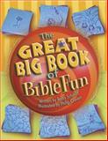 The Great Big Book of Bible Fun, Betsy Schmitt, 0842373543