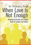 When Love Is Not Enough, Thomas L. Page, 1462013546