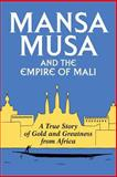 Mansa Musa and the Empire of Mali, P. Oliver, 146805354X