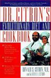 Dr. Citron's Evolutionary Diet, Citron, Ronald S. and Citron, Kathye J., 1561703540