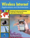 Wireless Internet Applications and Architecture : Building Professional Wireless Applications Worldwide, Beaulieu, Mark, 0201733544