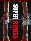 Super Fitness for Sports, Conditioning, and Health, Fahey, Thomas D., 020531354X