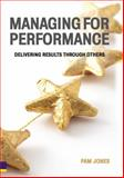 Managing for Performance : Delivering Results Through Others, Jones, Pam and Kennedy, Mary, 0273703544