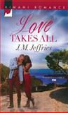 Love Takes All, Melanie Schuster and J. M. Jeffries, 0373863543