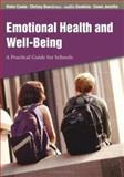 Emotional Health and Well-Being : A Practical Guide for Schools, Cowie, Helen and Barnsley, Judith, 0761943544