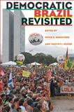 Democratic Brazil Revisited, Power, Timothy J., 0822943549