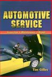 Automotive Service : Inspection, Maintenance, and Repair, Gilles, Tim, 0827373546