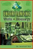 Understanding Waste = Bioenergy, Smarajit Roy, 1456783548