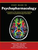 Study Guide to Psychopharmacology : A Companion to the American Psychiatric Publishing Textbook of Psychopharmacology, Fourth Edition, Hales, Robert E. and Shahrokh, Narriman C., 1585623547