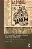 Rethinking Transnational Chinese Cinemas : The Amoy-Dialect Film Industry in Cold War Asia, Taylor, Jeremy E., 0415493552