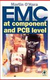 EMC at Component and PCB Level, O'Hara, Martin, 0750633557