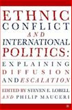 Ethnic Conflict and International Politics : Explaining Diffusion and Escalation, , 140396355X