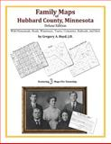 Family Maps of Hubbard County, Minnesota, Deluxe Edition : With Homesteads, Roads, Waterways, Towns, Cemeteries, Railroads, and More, Boyd, Gregory A., 142031355X