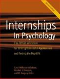 Internships in Psychology : The APAGS Workbook for Writing Successful Applications and Finding the Right Fit, Williams-Nickelson, Carol and Prinstein, Mitch, 1433803550