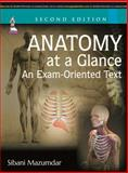 Anatomy at a Glance : An Exam-Oriented Text, Mazumdar, Sibani, 9351523551