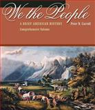 We the People : A Brief American History, Carroll, Peter N., 0534593550