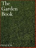 The Garden Book, Phaidon Press Editors, 0714843555