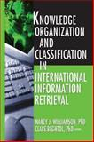Knowledge Organization and Classification in International Information Retrieval, Williamson, Nancy J. and Beghtol, Clare, 0789023555