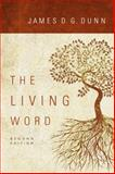 The Living Word, Dunn, James D. G., 0800663551