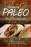Perfectly Paleo - Breakfast and Fish and Seafood Cookbook, Perfectly Perfectly Paleo, 150028355X