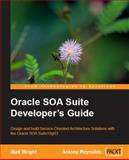Oracle SOA Suite Developer's Guide, Wright, Matt and Reynolds, Antony, 1847193552