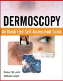 Dermoscopy : An Illustrated Self-Assessment Guide, Johr, Robert and Stolz, Wilhelm, 0071613552