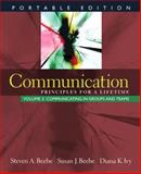 Communication Vol. 3 : Principles for a Lifetime: Communicating in Groups and Teams, Beebe, Steven A. and Beebe, Susan J., 0205593550